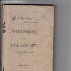 Libros antiguos: LIBRO PLAN NUEVO DE EDUCACION COMPLETA PARA UNA SEÑORITA AL SALIR DEL COLEGIO, VIZCONDESA BARRANTES. Lote 28963659