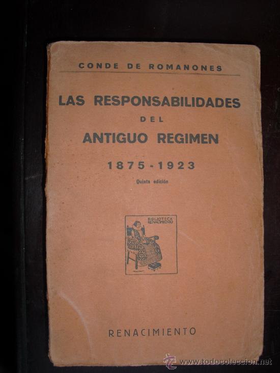 1923 LAS RESPONSABILIDADES DEL ANTIGUO REGIMEN 1875-1923 CONDE DE ROMANONES (Libros Antiguos, Raros y Curiosos - Ciencias, Manuales y Oficios - Otros)