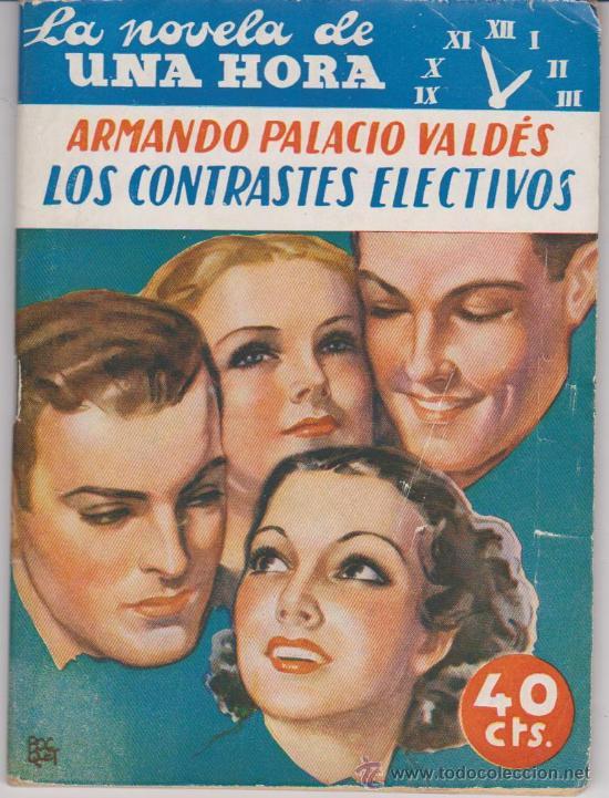 LA NOVELA DE UNA HORA.Nº 1. LOS CONTRACTES ELECTIVOS POR A.PALACIO VALDÉS.EDITORES REUNIDOS 1936 (Libros antiguos (hasta 1936), raros y curiosos - Literatura - Narrativa - Otros)