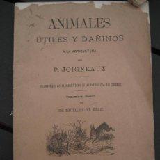 Libros antiguos: 1882. ANIMALES UTILES Y DAÑINOS A LA AGRICULTURA. GRABADOS. JOIGNEAUX. ZOOLOGIA. Lote 28986923