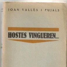 Libros antiguos: HOSTES VINGUEREN... / J. VALLES I PUJALS. BCN : CATALONIA, 1929. 20X13 CM. 203 P.. Lote 29005659
