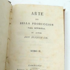 Libros antiguos: ARTE DE BELLA PRODUCCIÓN PARA SEÑORITAS, JOAQUIN CIL, TOMO II. BARCELONA 1827. 11X15 CM.. Lote 29017824