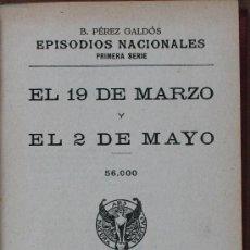 Libros antiguos: EL 19 DE MARZO Y EL 2 DE MAYO. BENITO PÉREZ GALDÓS. Lote 29268347