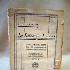 Libros antiguos: LIBRO, LA REVOLUCION FRANCESA, TOMO I, LAMARTINE, HISTORIA DE LOS GIRONDINOS, 1935, 366 PAGINAS. Lote 29049145