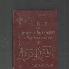 Libros antiguos: ALBUM DES APPAREILS ACCESSOIRES DES CHAUDIERES ET MACHINES A VAPEUR PARIS 1908 (MAQUINAS DE VAPOR). Lote 29053297