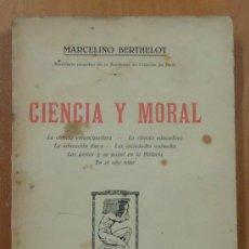 Libros antiguos: CIENCIA Y MORAL. M. BERTHELOT. BIBLIOTECA CONTEMPORÁNEA. EDITORIAL ATLANTE, CIRXCA 1910. Lote 29055226