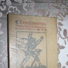 Libros antiguos: 'LES GRANS INESTIMABLES CRONIQUES DEL GRAN I ENORME GEGANT GARGANTUS' - TRAD. F. RABELAIS - 1909. Lote 29060982