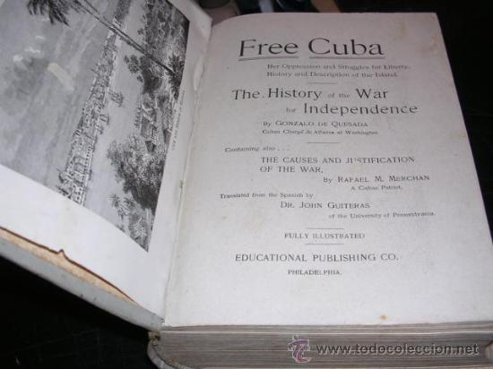 Libros antiguos: GUERRA DE CUBA -FREE CUBA ,HER PAST OPRESSION AND STRUGGLE FOR LIBERTY,1986-1898 - Foto 3 - 29068292