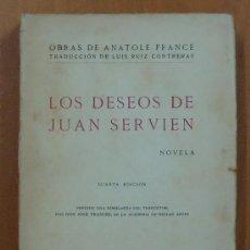 Libros antiguos: LOS DESEOS DE JUAN SERVIEN. ANATOLE FRANCE. SOCIEDAD GENERAL ESPAÑOLA DE LIBRERÍAS SIN FECHA. 277 PÁ. Lote 29068624