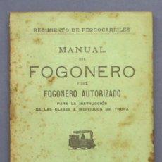 Libros antiguos: MANUAL DEL FOGONERO. REGIMIENTO DE FERROCARRILES. IMPRENTA CENTRAL DE LOS FERROCARRILES. MADRID 1913. Lote 29140036