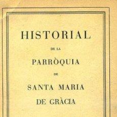 Libros antiguos: HISTORIAL DE LA PARRÒQUIA DE SANTA MARIA DE GRÀCIA - BARCELONA (1935). Lote 29096015