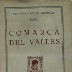 Libros antiguos: COMARCA DEL VALLÈS - ESTUDIS COMARCALS (1930) EN CATALÁN - ABUNDANTES FOTOGRAFÍAS. Lote 29096108