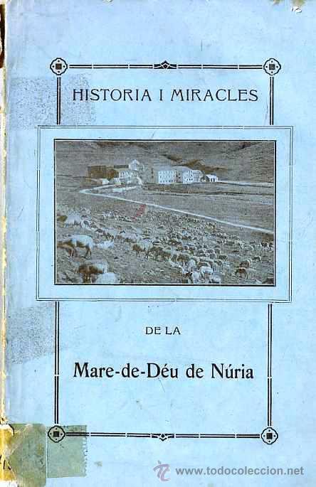 JOAN ROCA : HISTÒRIA I MIRACLES DE LA MARE DE DÉU DE NÚRIA (1923) EN CATALÁN (Libros Antiguos, Raros y Curiosos - Historia - Otros)