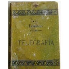 Libros antiguos: MANUAL MILITAR DE TELEGRAFÍA, POR FERNANDO LOSSADA SADA.. Lote 29111579