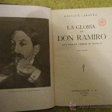 Libros antiguos: ENRIQUE LARRETA - LA GLORIA DE DON RAMIRO (UNA VIDA EN TIEMPOS DE FELIPE II) 1935 ESPASA CALPE 277 P. Lote 29122970