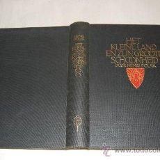 Libros antiguos: HET KLEINE LAND EN ZIJN GROOTE SCHOONHEID. HENRY POLAK . RM31470. Lote 29135995
