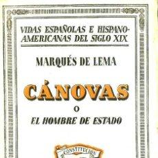 Libros antiguos: MARQUÉS DE LEMA : CÁNOVAS O EL HOMBRE DE ESTADO (1931). Lote 29171566