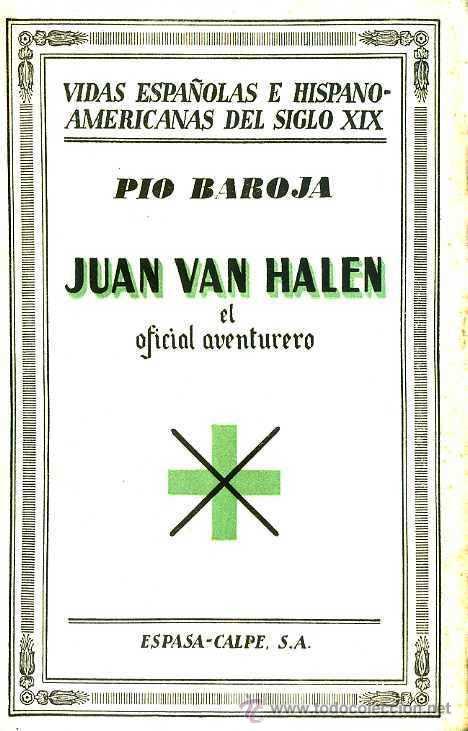 PÍO BAROJA : JUAN VAN HALEN, EL OFICIAL AVENTURERO (1933) (Libros Antiguos, Raros y Curiosos - Historia - Otros)