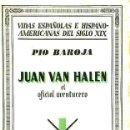 Libros antiguos: PÍO BAROJA : JUAN VAN HALEN, EL OFICIAL AVENTURERO (1933). Lote 29171586