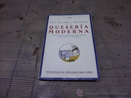 1395.-QUESERIA MODERNA-FABRICACION DE TODA CLASE DE QUESOS NACIONALES Y EXTRANJEROS (Libros Antiguos, Raros y Curiosos - Cocina y Gastronomía)