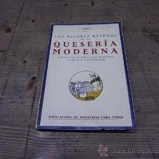 Libros antiguos: 1395.-QUESERIA MODERNA-FABRICACION DE TODA CLASE DE QUESOS NACIONALES Y EXTRANJEROS. Lote 29256618