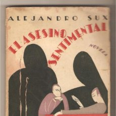Libros antiguos: EL ASESINO SENTIMENTAL .- ALEJANDRO SUX. Lote 29265184
