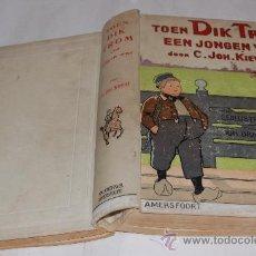 Libros antiguos: TOEN DIK TROM EEN JONGEN WAS. C. JOH. KIEVIET .RM30603 . Lote 29265279