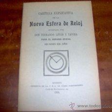 Libros antiguos: CARTILLA EXPLICATIVA DE LA NUEVA ESFERA DE RELOJ 1906 DON FERNANDO LÍÑÁN Y TAVIRA PAT.34560 31 PG.. Lote 29283005