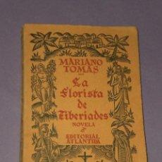 Libros antiguos: LA FLORISTA DE TIBERIADES. NOVELA.. Lote 29262160