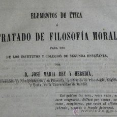 Libros antiguos: J M REY HEREDIA: ELEMENTOS DE ETICA O TRATADO FILOSOFIA MORAL MADRID 3ª ED. RIVADENEYRA 1860. Lote 29686935