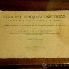 Libros antiguos: GUIA DEL DIBUJO GEOMETRICO, APLICADO A LAS LABORES FEMENINAS LUIS BRU Y G. DE HERRERO 1926. Lote 29287953