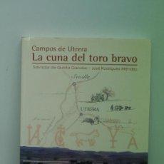 Libros antiguos: CAMPOS DE UTRERA LA CUNA DEL TORO BRAVO. SALVADOR DE QUINTA GARROBO - JOSE RGUEZ MENDEZ.. Lote 29289115