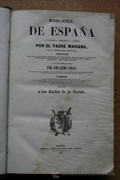 HISTORIA GENERAL DE ESPAÑA. LA COMPUESTA, ENMENDADA Y AÑADIDA POR… MARIANA (PADRE) (Libros Antiguos, Raros y Curiosos - Historia - Otros)