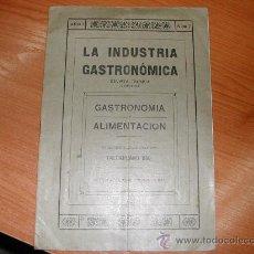 Libros antiguos: L9812. LA INDUSTRIA GASTRONOMICA. REVISTA TECNICA. ED. 1921. . Lote 29323664