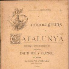 Libros antiguos: MONOGRAFIAS DE CATALUNYA PER JOSEPH REIG I VILARDELL, EDICIO ILUSTRADA LLETRA B – FASCICLE II. 1891. Lote 29332992