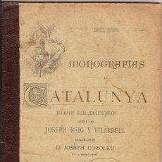 Libros antiguos: MONOGRAFIAS DE CATALUNYA PER JOSEPH REIG I VILARDELL, EDICIO ILUSTRADA LLETRA B –FASCICLE III. 1891. Lote 29333211