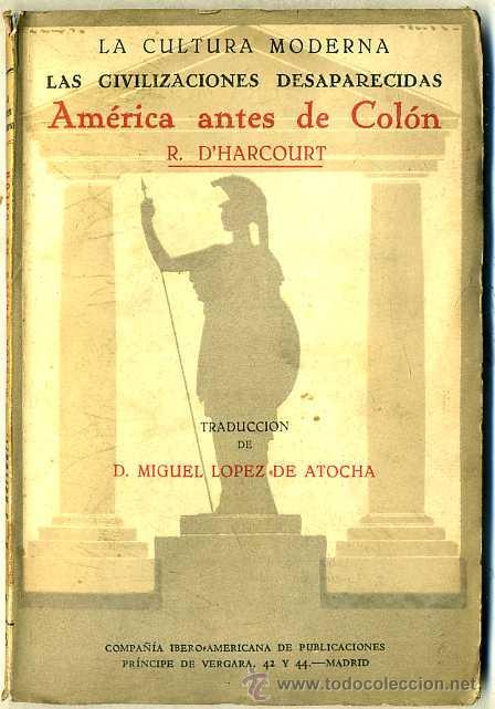 D'HARCOURT : AMÉRICA ANTES DE COLÓN (HERNANDO, 1926) (Libros Antiguos, Raros y Curiosos - Historia - Otros)