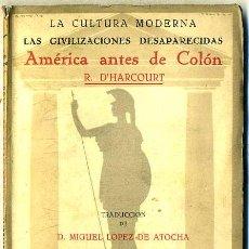 Libros antiguos: D'HARCOURT : AMÉRICA ANTES DE COLÓN (HERNANDO, 1926). Lote 29337626