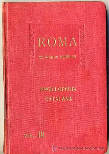 WARDE FOWLER : ROMA (ENCICLOPÈDIA CATALANA, 1918) (Libros Antiguos, Raros y Curiosos - Historia - Otros)