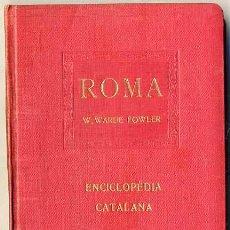 Libros antiguos: WARDE FOWLER : ROMA (ENCICLOPÈDIA CATALANA, 1918). Lote 29337741