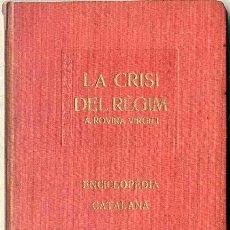 Libros antiguos: ROVIRA VIRGILI : LA CRISI DEL RÉGIM (ENCICLOPÈDIA CATALANA, 1918). Lote 173902755