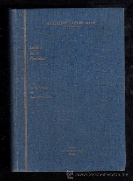 LUCHAS DE CASTIDAD, R.P. MARCELINO LÁZARO BAYO, CÁDIZ, IMPRENTA DE M.ÁLVAREZ, 1930 (Libros Antiguos, Raros y Curiosos - Pensamiento - Otros)