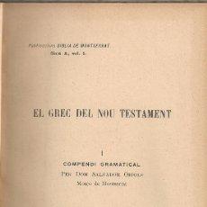 Libros antiguos: EL GREC DEL NOU TESTAMENT.I COMPENDI GRAMATICAL / S. OBIOLS. MONESTIR MONTSERRAT, 1928. 19X13CM. 93P. Lote 29350310