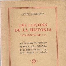 Libros antiguos: LES LLIÇONS DE LA HISTORIA. CATALUNYA EN 1640 / F. SAGARRA. BCN : ATENEU BARCELONES, 1930. . Lote 29350626