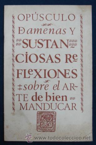 OPUSCULO DE AMENAS Y SUSTANCIOSAS REFLEXIONES SOBRE EL ARTE DE BIEN MANDUCAR. REST. 'CASA OJEDA'. (Libros Antiguos, Raros y Curiosos - Cocina y Gastronomía)