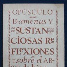 Libros antiguos: OPUSCULO DE AMENAS Y SUSTANCIOSAS REFLEXIONES SOBRE EL ARTE DE BIEN MANDUCAR. REST. 'CASA OJEDA'.. Lote 29384803