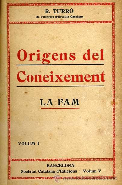 R. TURRÓ : ORIGENS DEL CONEIXEMENT. LA FAM (1912) DOS TOMOS EN UN VOLUMEN. EN CATALÁN. (Libros Antiguos, Raros y Curiosos - Pensamiento - Otros)