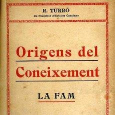 Libros antiguos: R. TURRÓ : ORIGENS DEL CONEIXEMENT. LA FAM (1912) DOS TOMOS EN UN VOLUMEN. EN CATALÁN.. Lote 29362481