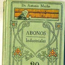 Libros antiguos: MANUALES GALLACH : ABONOS INDUSTRIALES. Lote 29387798
