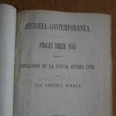 Libros antiguos: HISTORIA CONTEMPORÁNEA. ANALES DESDE 1843 HASTA LA CONCLUSION DE LA ACTUAL GUERRA CIVIL. TOMO II.. Lote 29422726